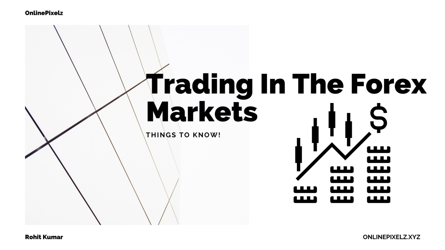 Things To Know When Trading In The Forex Markets