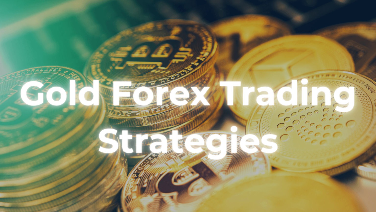 Gold Forex Trading Strategies