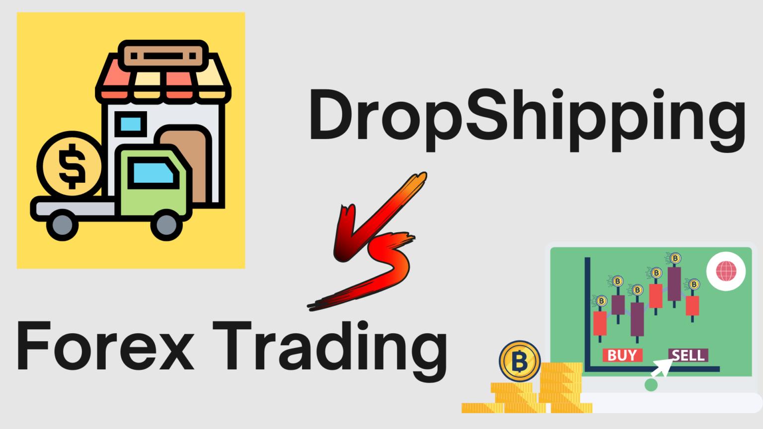 DropShipping Vs Forex