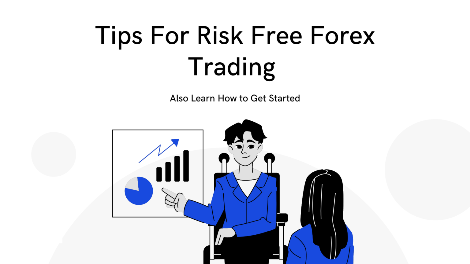 Tips For Risk Free Forex Trading
