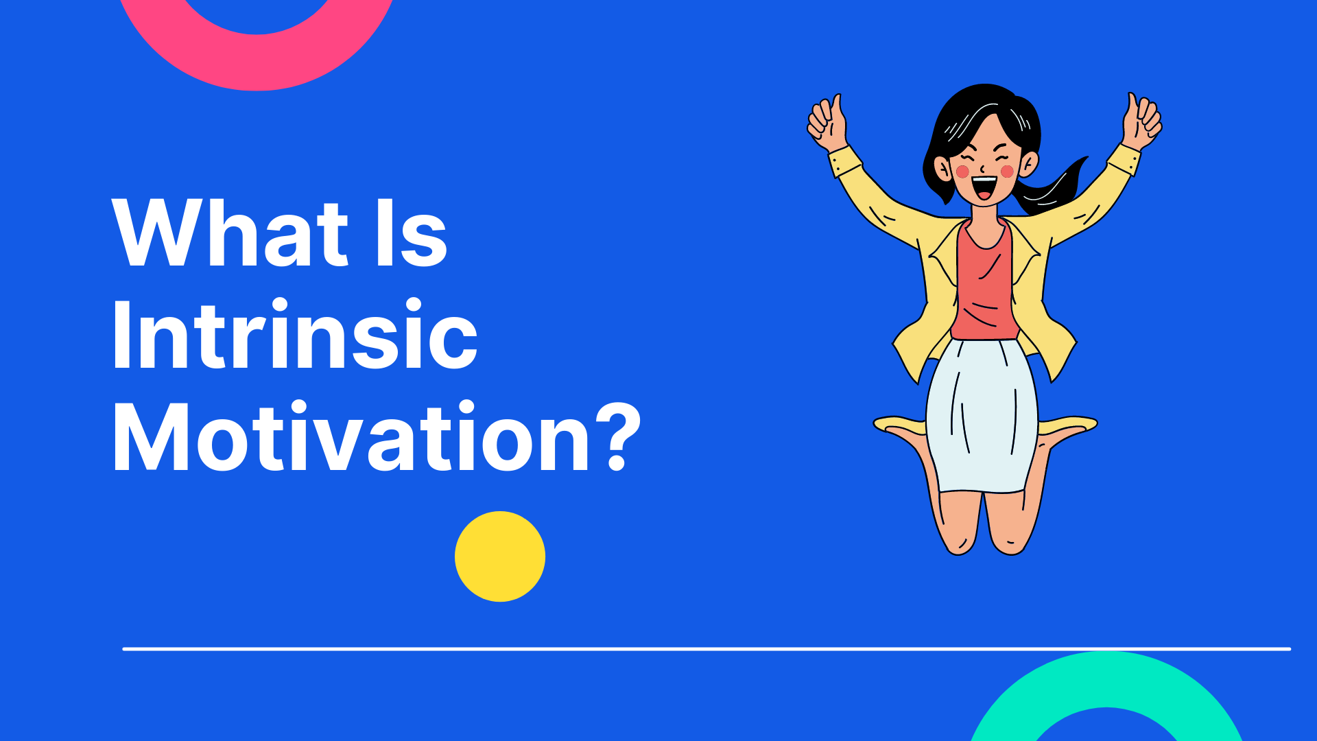 What Is Intrinsic Motivation