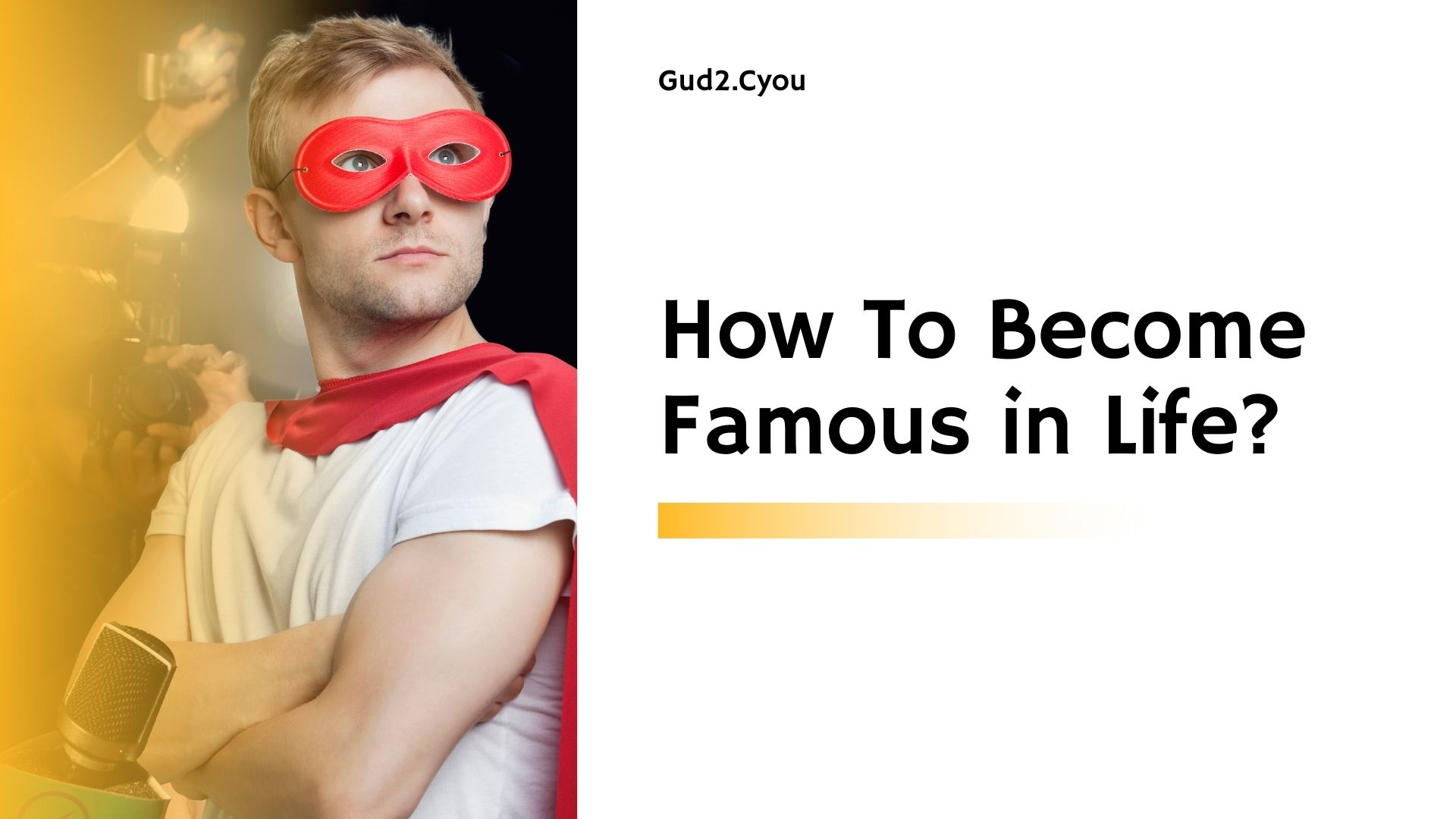 How To Become Famous in Life